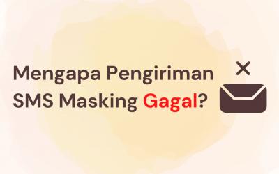Mengapa Pengiriman SMS Masking Gagal?